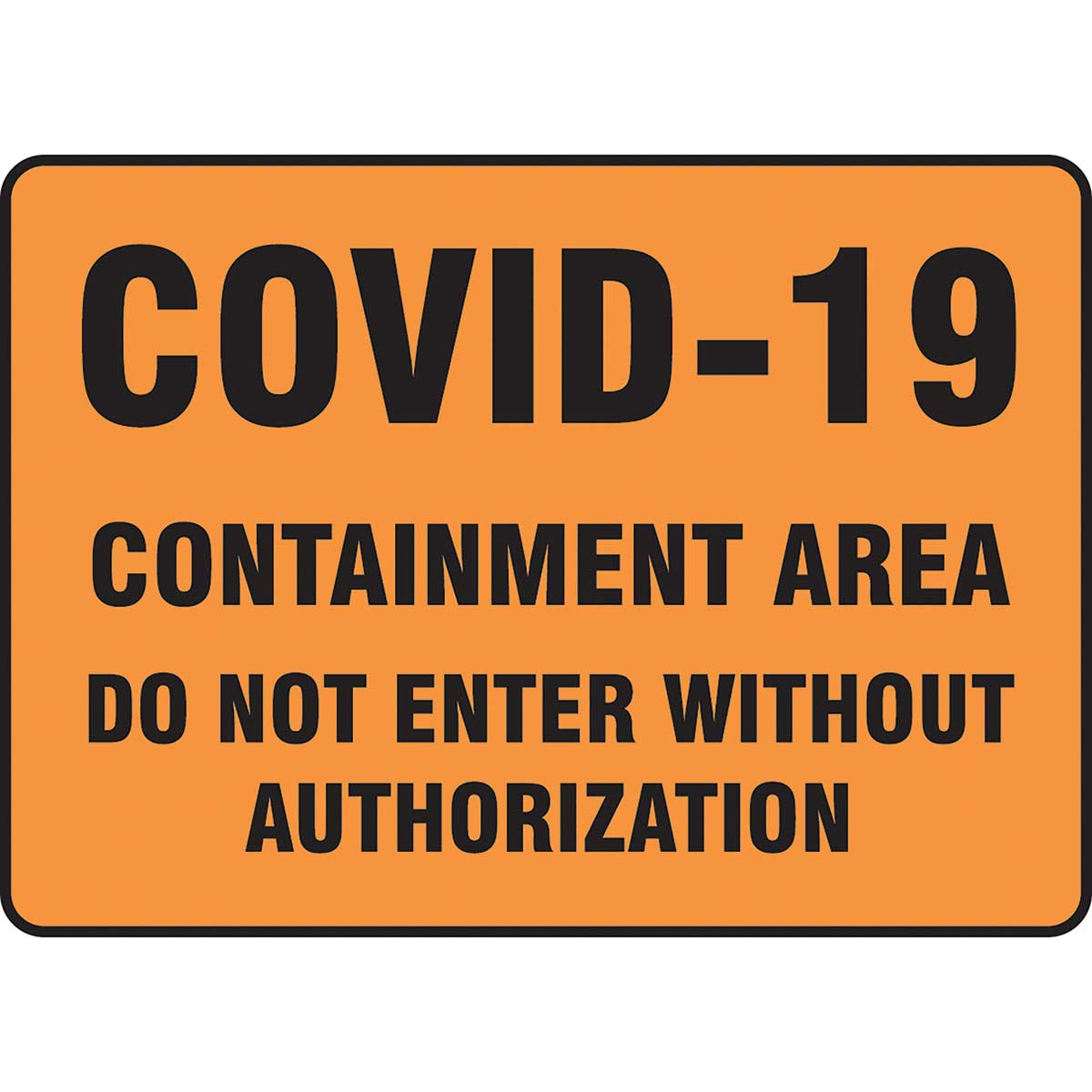 "Safety Sign: COVID-19 Containment Area Do Not Enter Without Authorization 10"" x 14"""