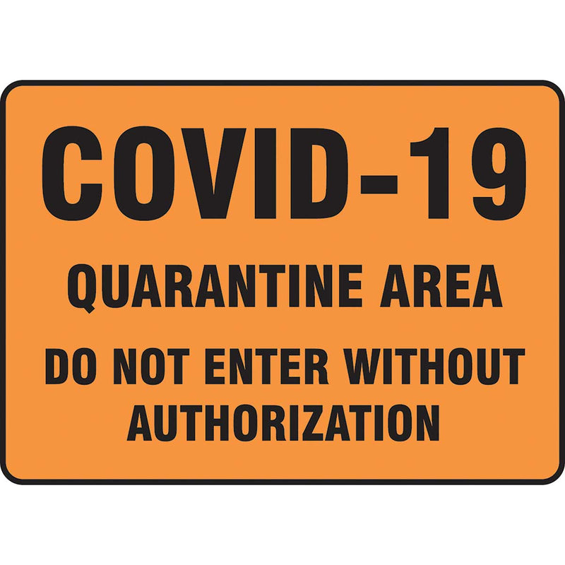 "Safety Sign: COVID-19 Quaratine Area Do Not Enter Without Authorization 10"" x 14"""