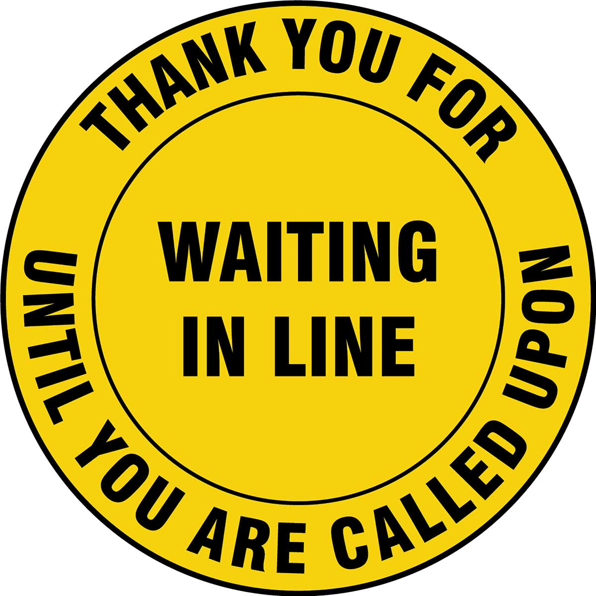 Slip-Gard™ Floor Sign: Thank You For Waiting In Line Until You Are Called Upon - 12""