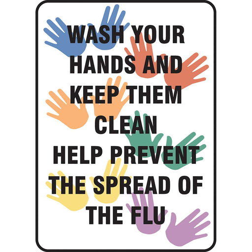 "Safety Sign: Wash Your Hands And Keep Them Clean Help Prevent The Spread Of The Flu 14"" x 10"""