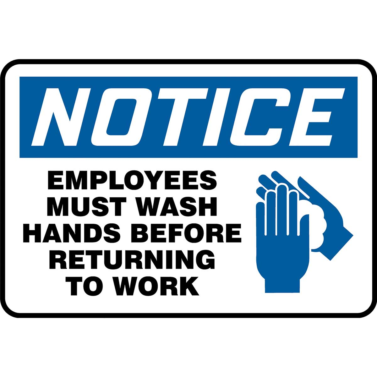 "OSHA Notice Safety Sign: Employees Must Wash Hands Before Returning To Work 10"" x 14"""