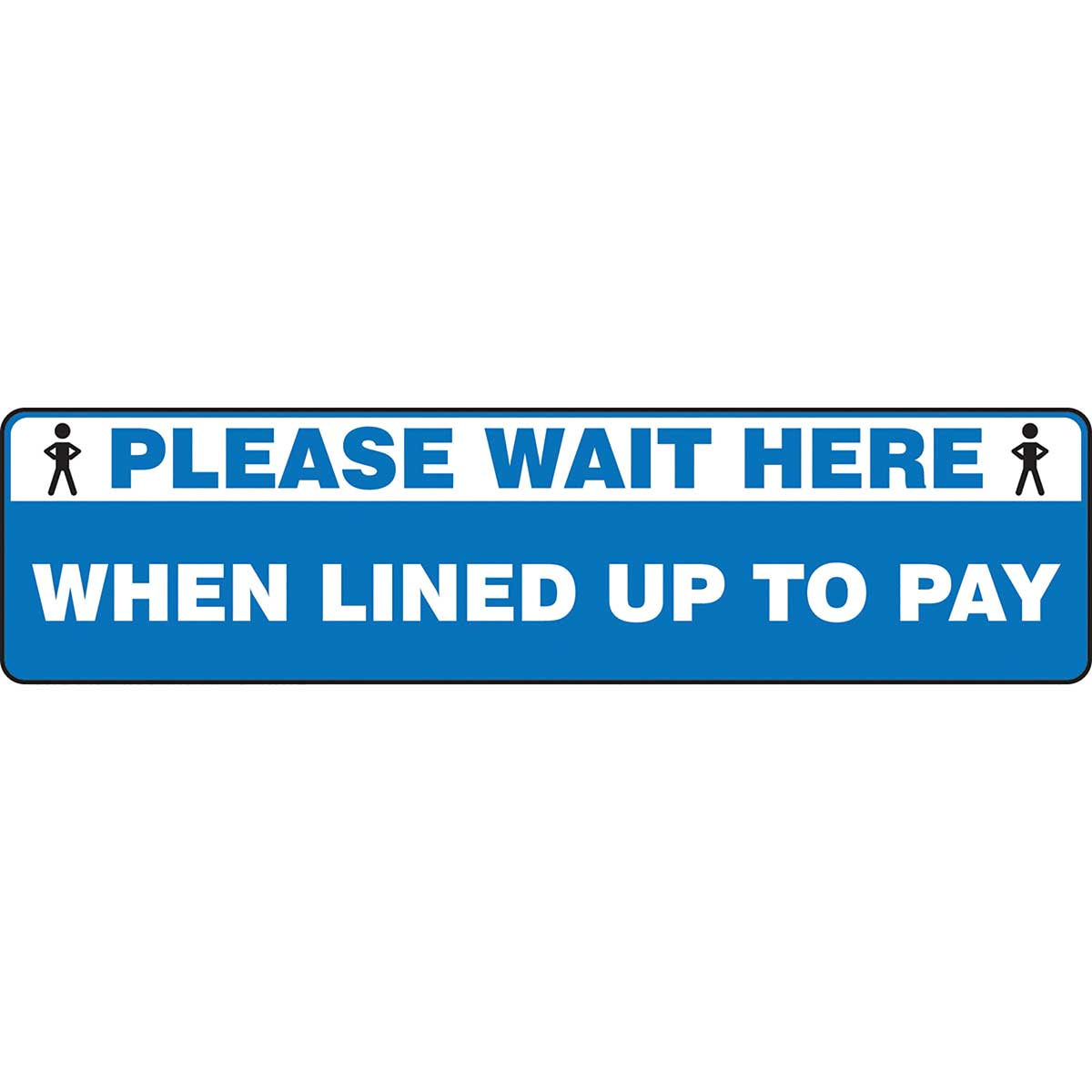 "Slip-Gard™ Floor Sign: Please Wait Here When Lined Up To Pay 6"" x 24"""