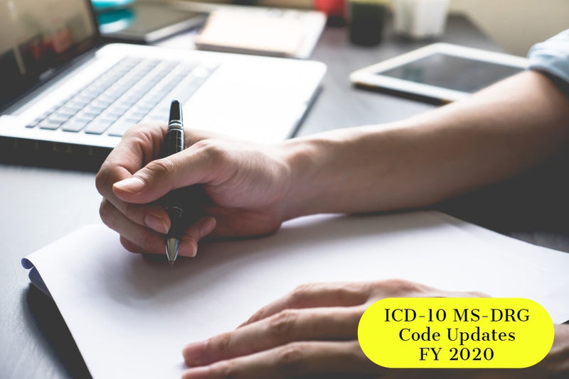 ICD-10 MS DRG 10-1-19 Code Updates FY2020