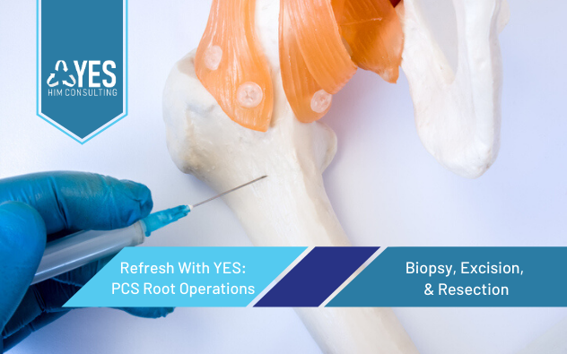 PCS Root Operations: Biopsy, Excision and Resection | 1 CEU