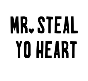 Mr. Steal yo heart