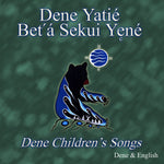 Dene Children's Songs (Dene)