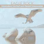 Eagle Rock – Honouring Past and Present Songmakers (Cree/English)