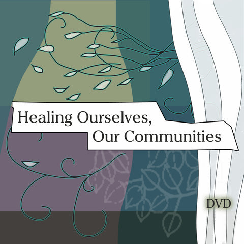 Healing Ourselves & Our Community (English)