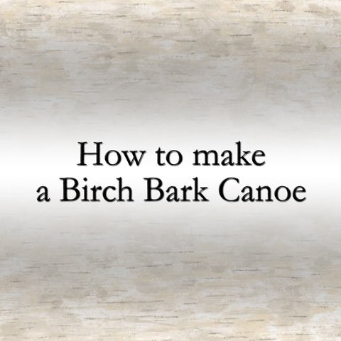 How to Make a Birch Bark Canoe (English)