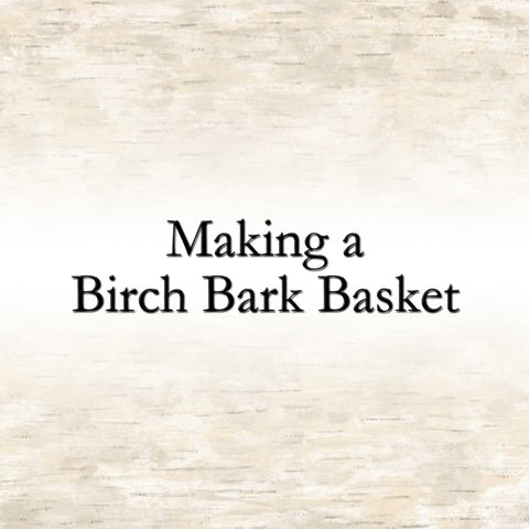 Making a Birch Bark Basket (English)