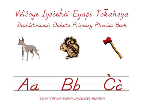 Primary Phonics (Dakota Ihaƞktoƞwaƞ)