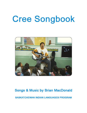 Cree Songbook by Brian MacDonald (Plains Cree Y)