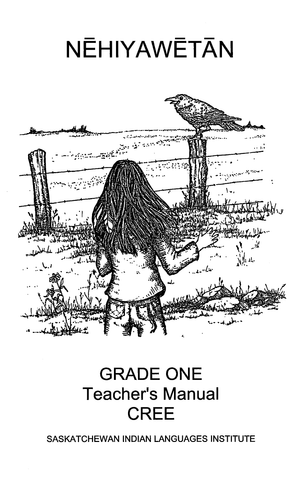 Grade 1 - Teacher's Manual (Plains Cree Y / English)