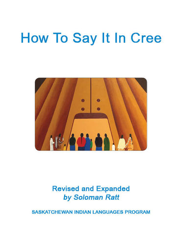 How To Say It In Cree (Plains Cree Y)