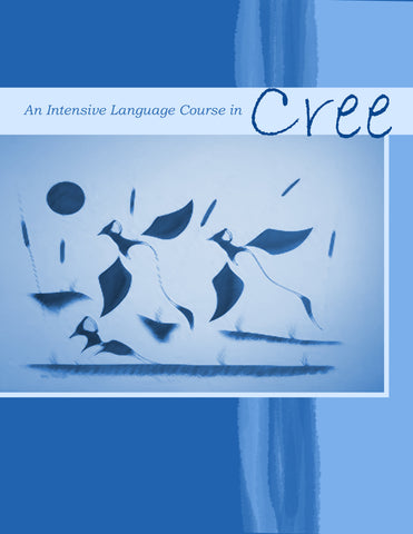 Intensive Language Course in Cree (Plains Cree Y / English)
