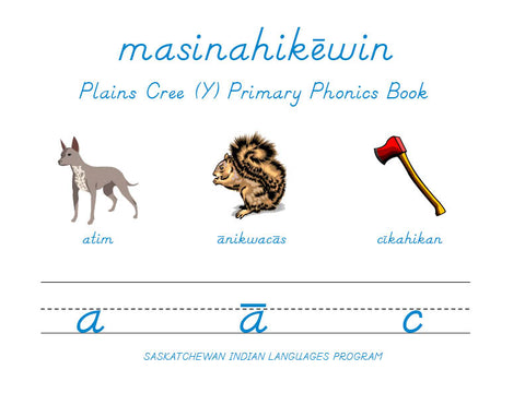 Primary Phonics (Plains Cree Y)