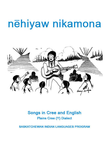 Cree Songs Songbook (Plains Cree Y)