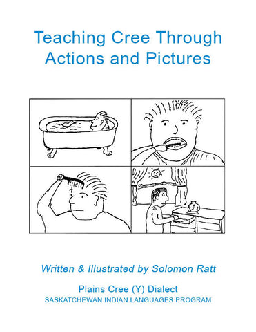 Teaching Cree Through Actions and Pictures (Plains Cree Y)