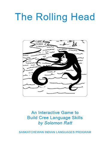 The Rolling Head (Plains Cree Y / English)
