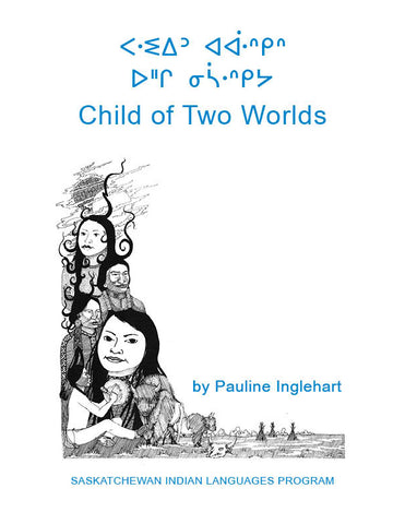 Child of Two Worlds (Plains Cree Y Syllabics / English)