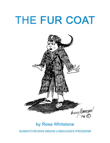 The Fur Coat (Plains Cree Y Syllabics / English)