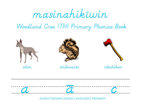 Primary Phonics (Woodland Cree TH)