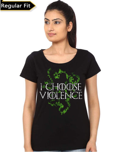 I Choose Violence- Game of Thrones Women Fan Tshirt