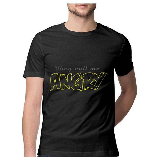 They call me Angry - Quirky Unisex Tshirt