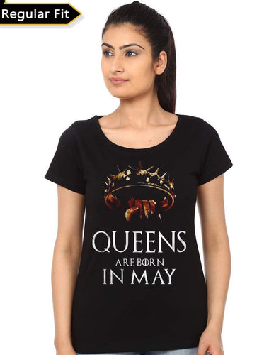 Queens Are Born In May- Game of Thrones Women Fan Tshirt