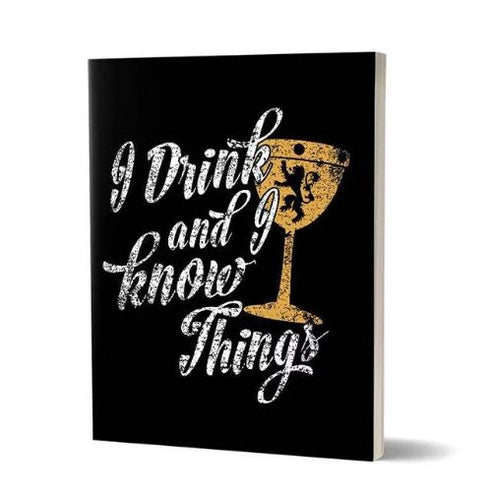 I Drink And I Know Things: Black - Game Of Thrones Fan Printed Notebook