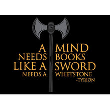 Load image into Gallery viewer, A Mind Needs Books  - Game of Thrones Tshirt