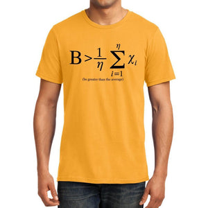 Be Greater Than The Average - Mathematics Unisex Tshirt
