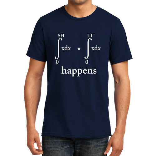 Shit Happens  - Mathematics Unisex Tshirt