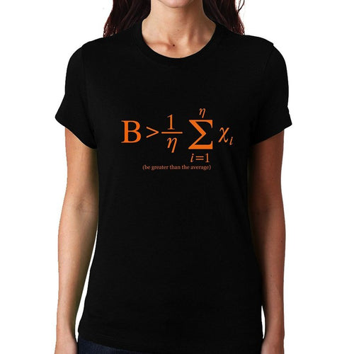 Be Greater Than The Average- Mathematics Unisex Tshirt