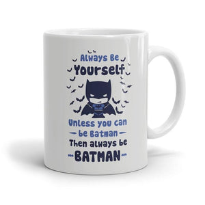 Batman: Be Yourself  Mug