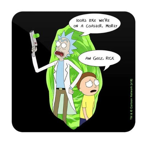 Looks Like We Are On A Coaster  - Rick And Morty Coaster
