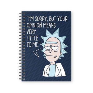 Rick's Opinion - Rick and Morty Fan Printed Notebook