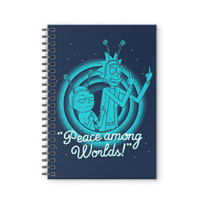 Peace Among Worlds  - Rick and Morty Fan Printed Notebook