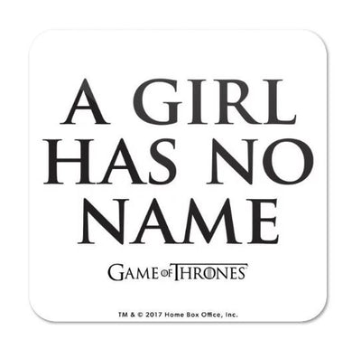 A Girl Has No Name - Game of Thrones Fan Printed Coaster