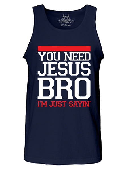You Need Jesus Bro Tank Top