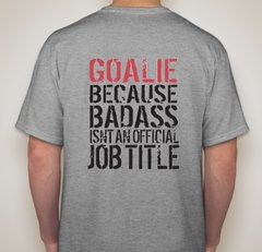 Badass Goalie Shirt