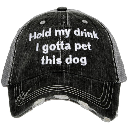 Hold my drink I gotta pet this dog Trucker Hat