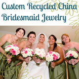 Custom Bridesmaid Jewelry - 4QTY Matching Recycled China Pendants