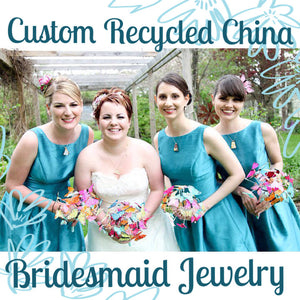Custom Bridesmaid Jewelry - 3QTY Matching Recycled China Pendants
