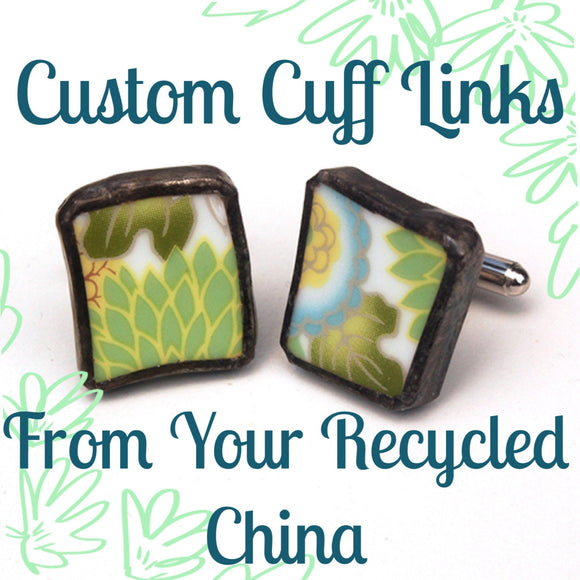 Custom Recycled China Cuff Links from Your Sentimental China