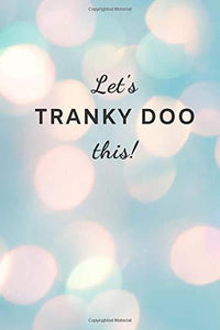 Let's Tranky-Doo this!: 120 page checklist notebook (6x9 inches)