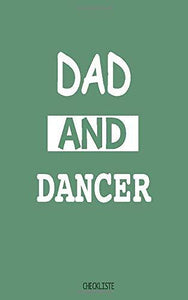 DAD and dancer Check list - dancer TO DO LISTE - Notebook - BirthDay gift - Hardworker To do list: Lined Rounded box Notebook / Journal Gift, 100 Pages, 5x8, Soft Cover, Matte Finish