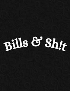 Bills & Shit: Simple Monthly Bill Payments Checklist Organizer Planner Log Book