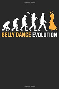 Belly Dance Evolution: Notebook/Diary/Organizer/120 checked pages/ 6x9 inch