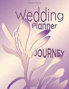 "Wedding Planner Journey: 8.5 x 11"" 120 Pg Worksheets Checklists Budget Plan"
